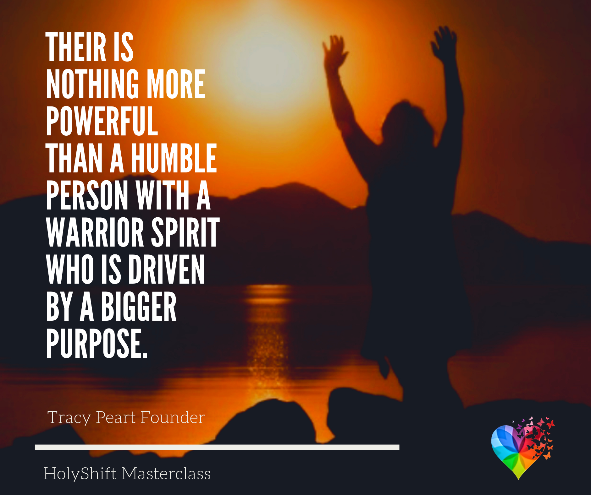 Their is nothing more powerful than a humble person with a warrior spirit who is driven by a bigger purpose.